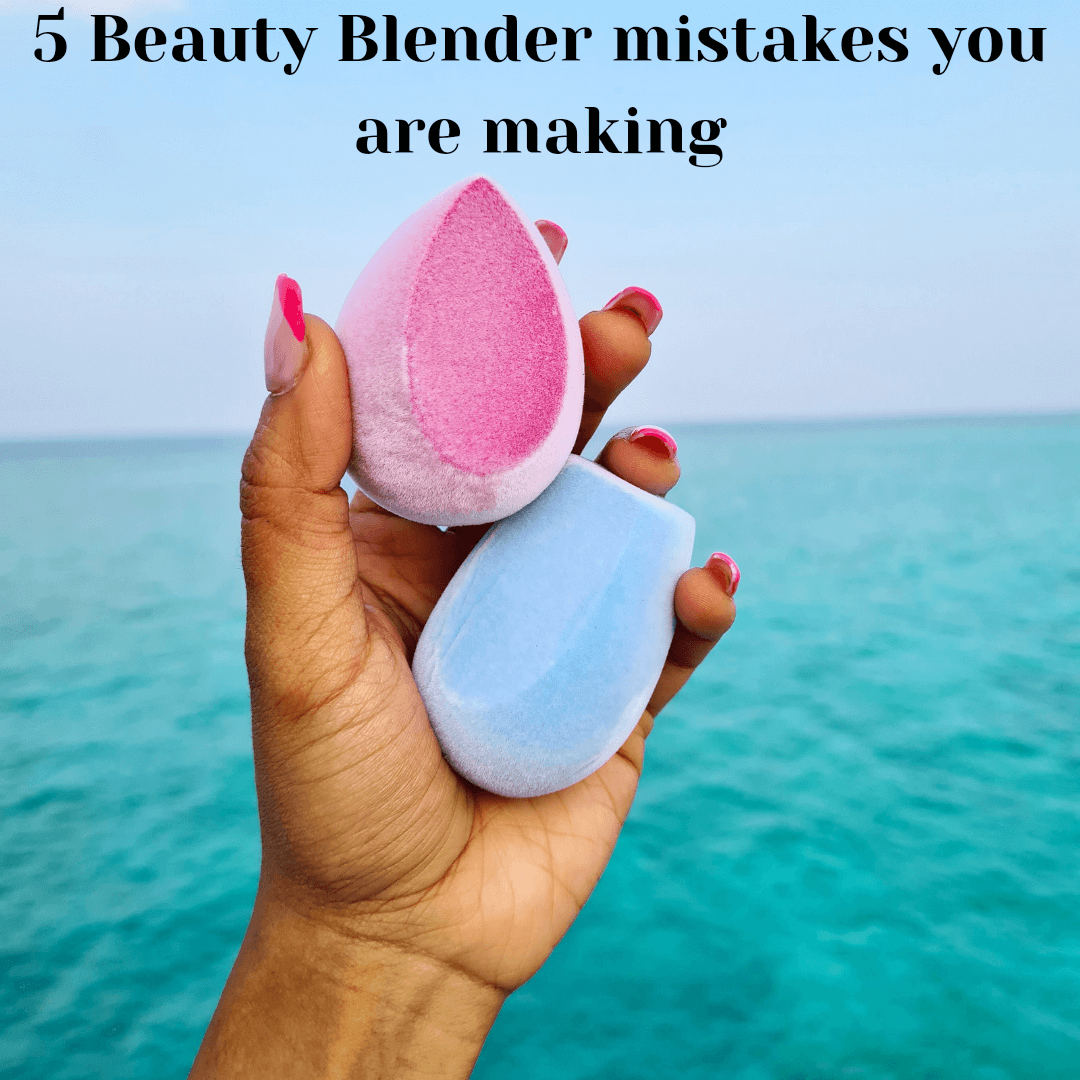 5 Beauty Blender Mistakes You Are Making